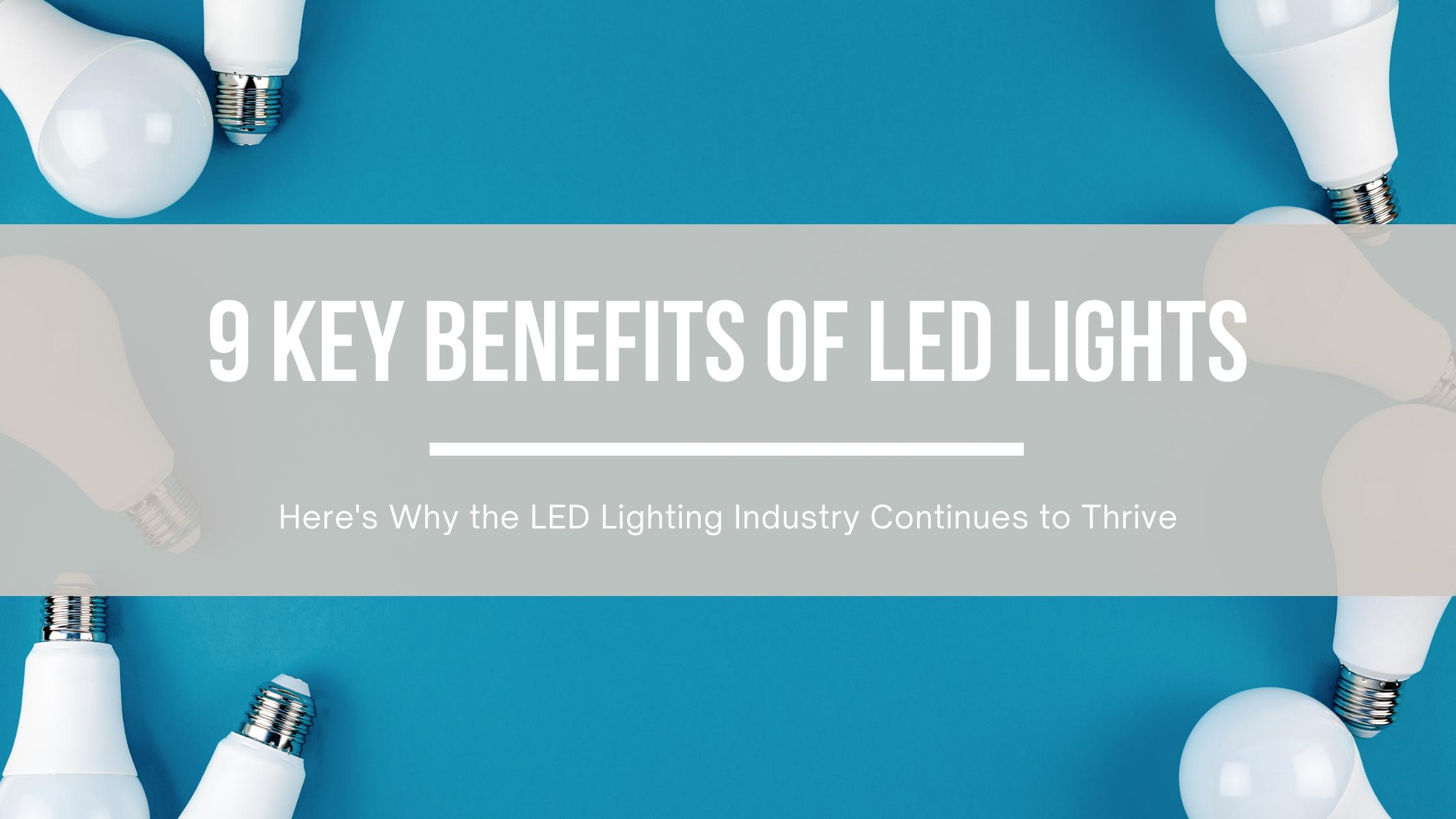 9 Key Benefits of LED Lights
